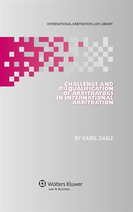 Challenge and Disqualification of Arbitrators in International Arbitration