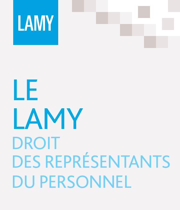 dd4e9962158 Le Lamy Droit des Représentants du personnel